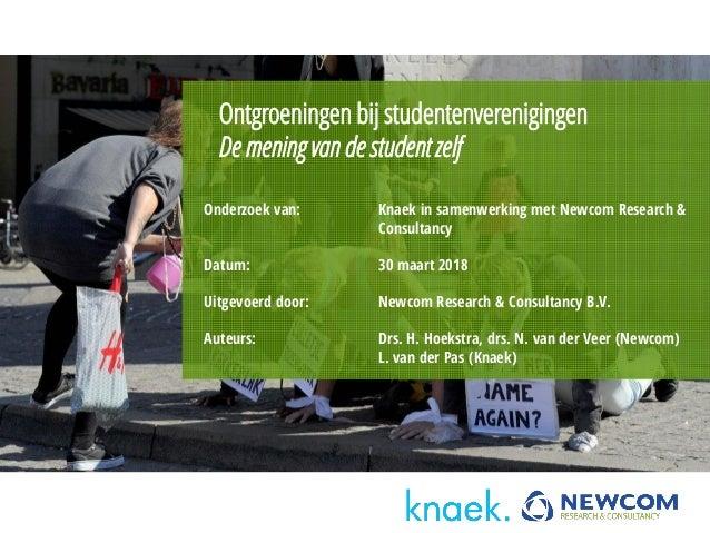 Onderzoek van: Knaek in samenwerking met Newcom Research & Consultancy Datum: 30 maart 2018 Uitgevoerd door: Newcom Resear...