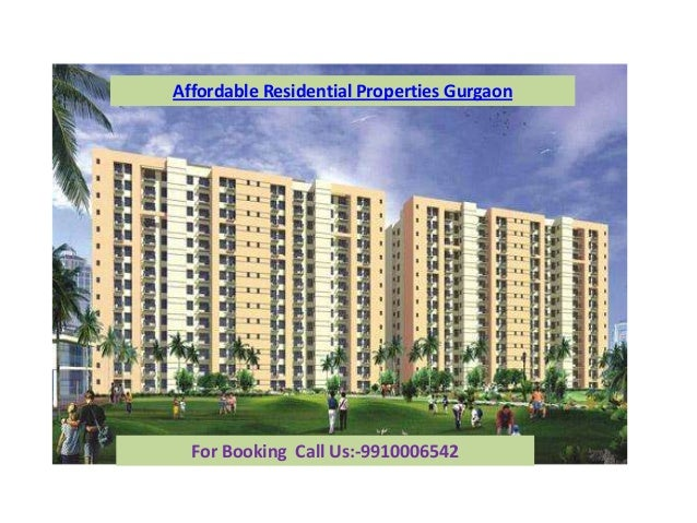 Affordable Residential Properties GurgaonFor Booking Call Us:-9910006542