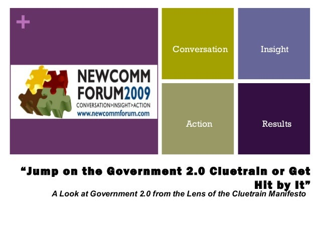 """+ """"Jump on the Government 2.0 Cluetrain or Get Hit by It"""" A Look at Government 2.0 from the Lens of the Cluetrain Manifest..."""