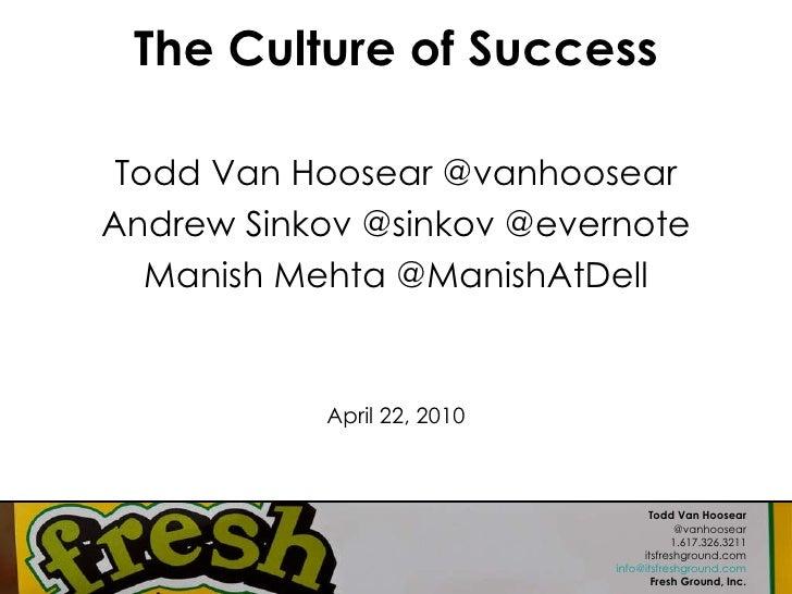 The Culture of Success <ul><li>Todd Van Hoosear @vanhoosear </li></ul><ul><li>Andrew Sinkov @sinkov @evernote </li></ul><u...