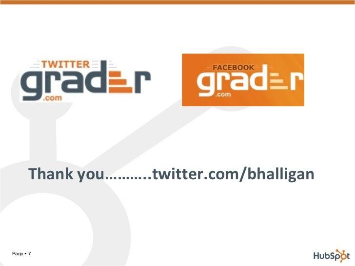 <ul><li>Thank you………..twitter.com/bhalligan </li></ul>Page  