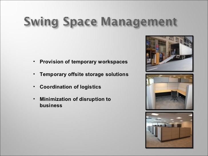 <ul><li>Provision of temporary workspaces </li></ul><ul><li>Temporary offsite storage solutions </li></ul><ul><li>Coordina...