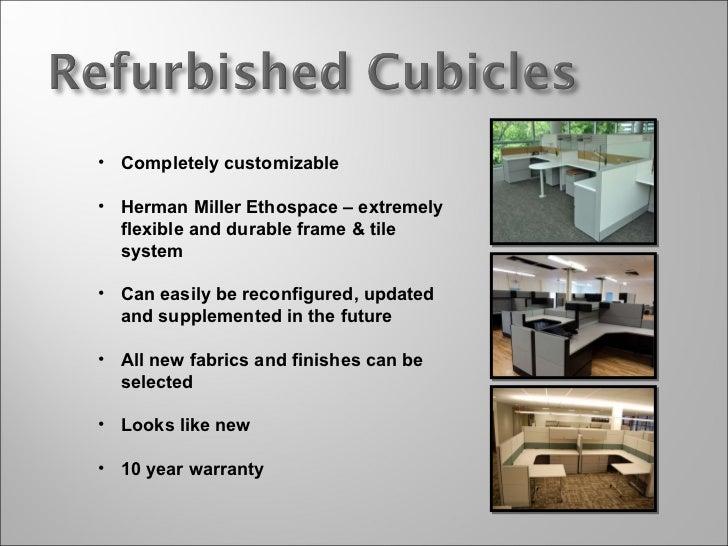 <ul><li>Completely customizable </li></ul><ul><li>Herman Miller Ethospace – extremely flexible and durable frame & tile sy...