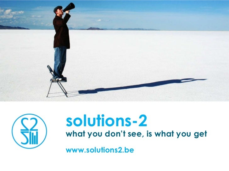 solutions-2what you don't see, is what you getwww.solutions2.be