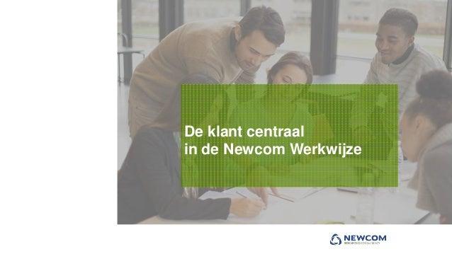 De klant centraal in de Newcom Werkwijze
