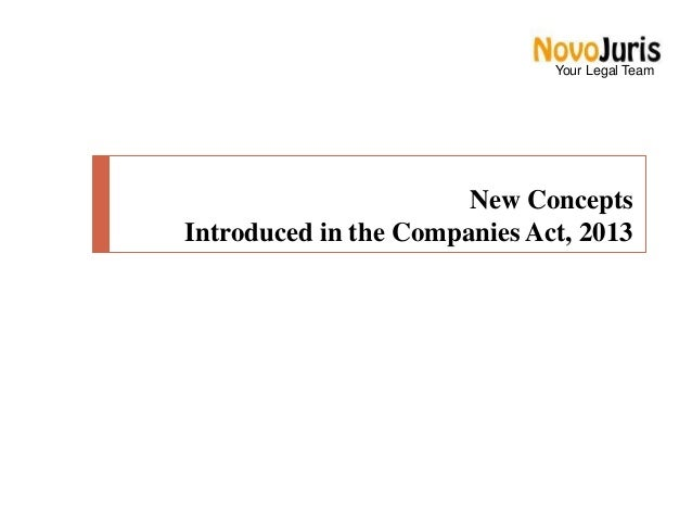 Your Legal Team  New Concepts Introduced in the Companies Act, 2013