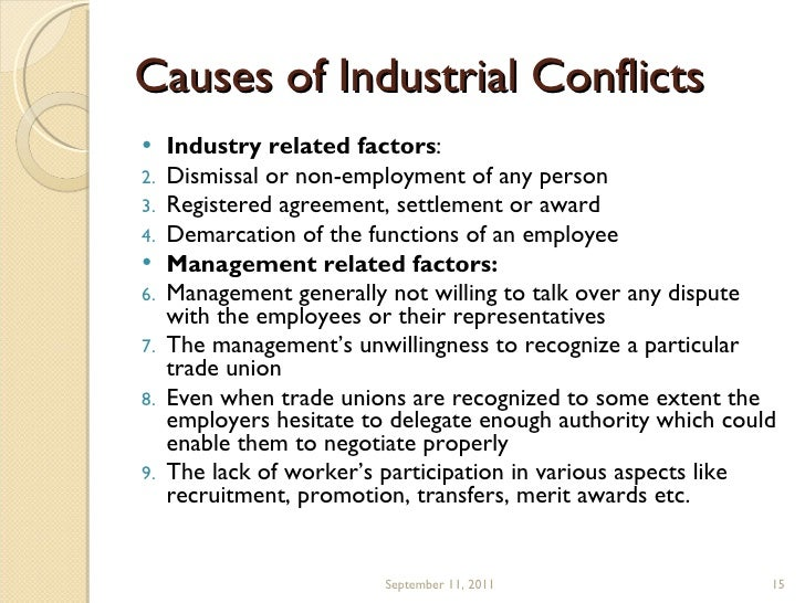 describe the causes of industrial conflict What are the various causes of conflict   the view that the innate instinct for aggression in man is the main cause of conflict thus, various causes lead to.