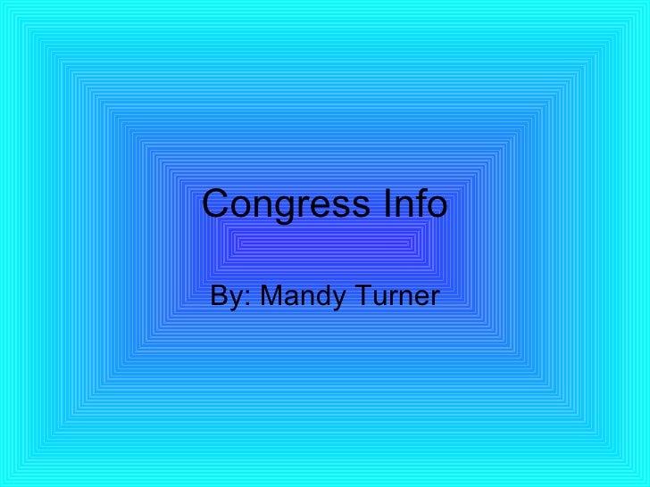 Congress Info By: Mandy Turner