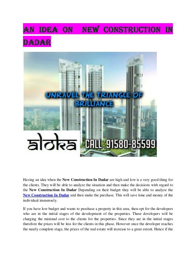 AN IDEA ON  NEW CONSTRUCTION IN  DADAR  Having an idea when the New Construction In Dadar are high and low is a very good ...