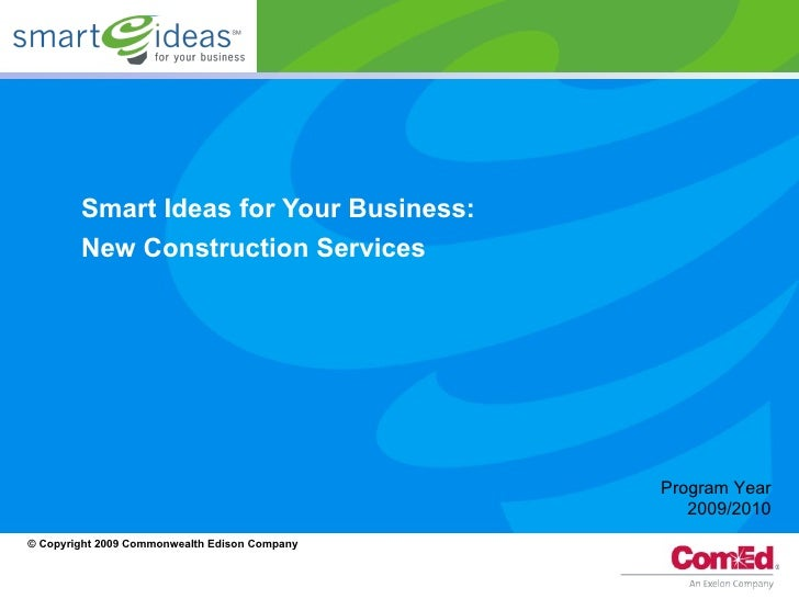 Smart Ideas for Your Business:  New Construction Services   Program Year 2009/2010