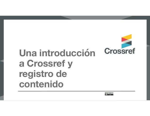 Una introducción a Crossref y registro de contenido