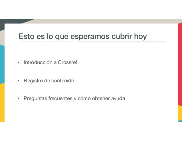 Introduction to Crossref and Content Registration - in Spanish Slide 3