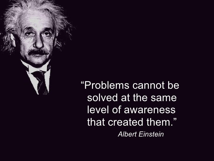 Image result for problems cannot be solved at the same level