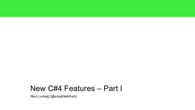 Nico Ludwig (@ersatzteilchen) New C#4 Features – Part I