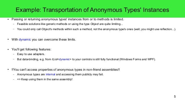 5  Example: Transportation of Anonymous Types' Instances  ● Passing or returning anonymous types' instances from or to met...