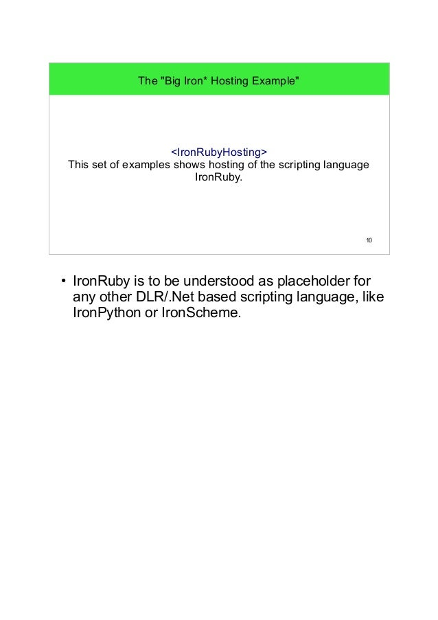 """10  The """"Big Iron* Hosting Example""""  <IronRubyHosting>  This set of examples shows hosting of the scripting language  Iron..."""