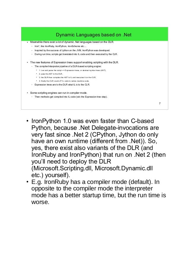 7  Dynamic Languages based on .Net  ● Meanwhile there exist a lot of dynamic .Net languages based on the DLR.  – Iron*, li...