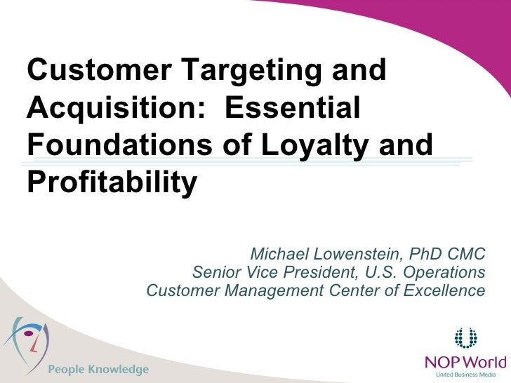 Michael Lowenstein, PhD CMC Senior Vice President, U.S. Operations Customer Management Center of Excellence Customer Targe...