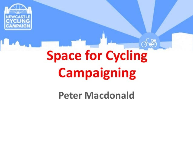 Peter Macdonald Space for Cycling Campaigning