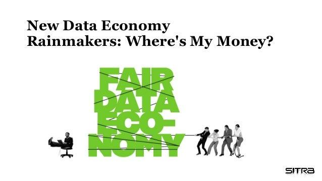 New Data Economy Rainmakers: Where's My Money?