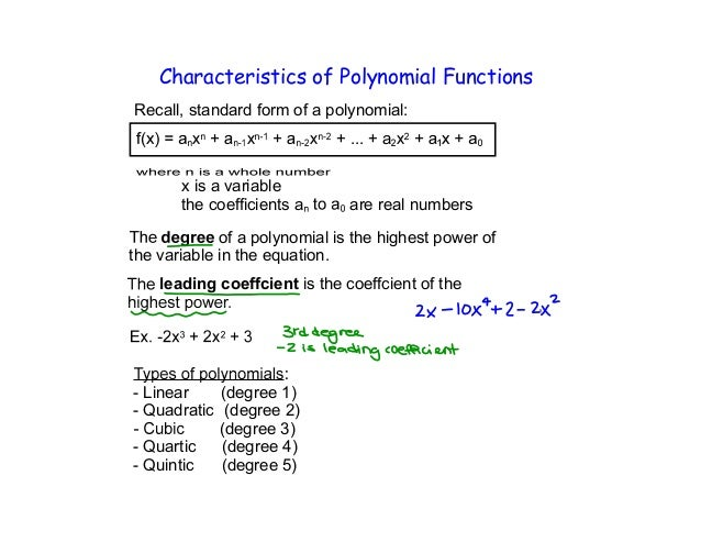 Characteristics of Polynomial FunctionsRecall, standard form of a polynomial:+ ... + ax is a variablethe coefficients a ar...