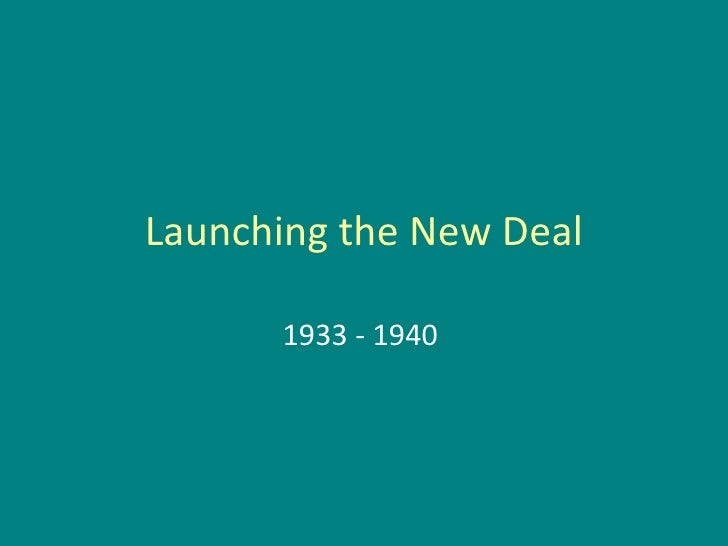 Launching the New Deal 1933 - 1940