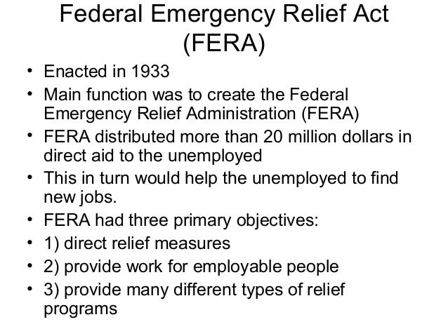 a description of the federal emergency relief act In the wake of a nationwide bank panic and subsequent banking system collapse, the emergency banking relief act of 1933 adopted bold measures to.