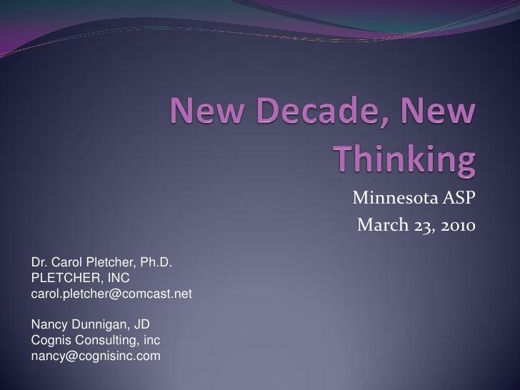 Minnesota ASP                              March 23, 2010 Dr. Carol Pletcher, Ph.D. PLETCHER, INC carol.pletcher@comcast.n...
