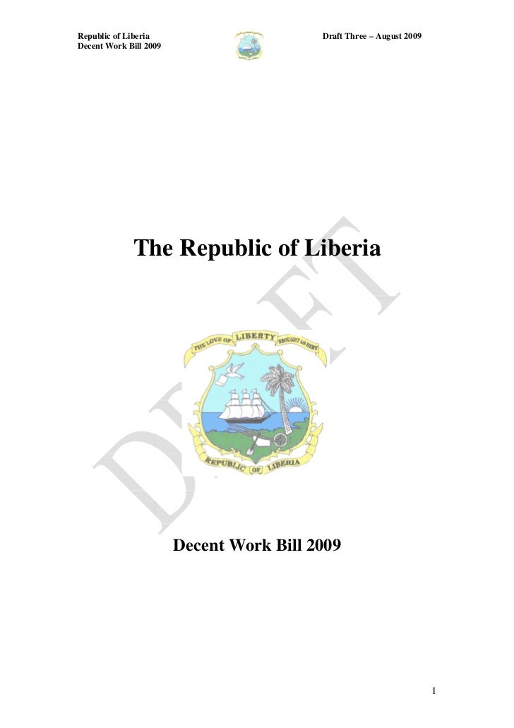 Republic of Liberia                       Draft Three – August 2009Decent Work Bill 2009             The Republic of Liber...