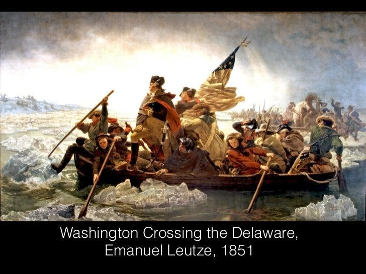 Washington Crossing the Delaware,      Emanuel Leutze, 1851
