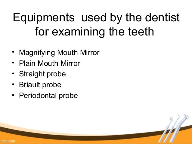 Dental Equipments Used By The Dentist