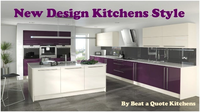 new design kitchensbeat a quote kitchens