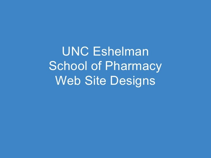 UNC Eshelman School of Pharmacy  Web Site Designs
