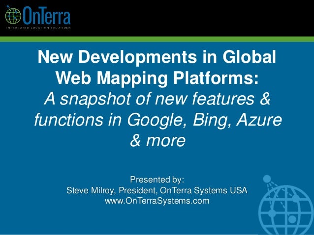 2018 GIS in Development: New Developments in Global Web Mapping Platf…