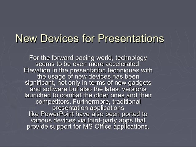 New Devices for PresentationsNew Devices for PresentationsFor the forward pacing world, technologyFor the forward pacing w...