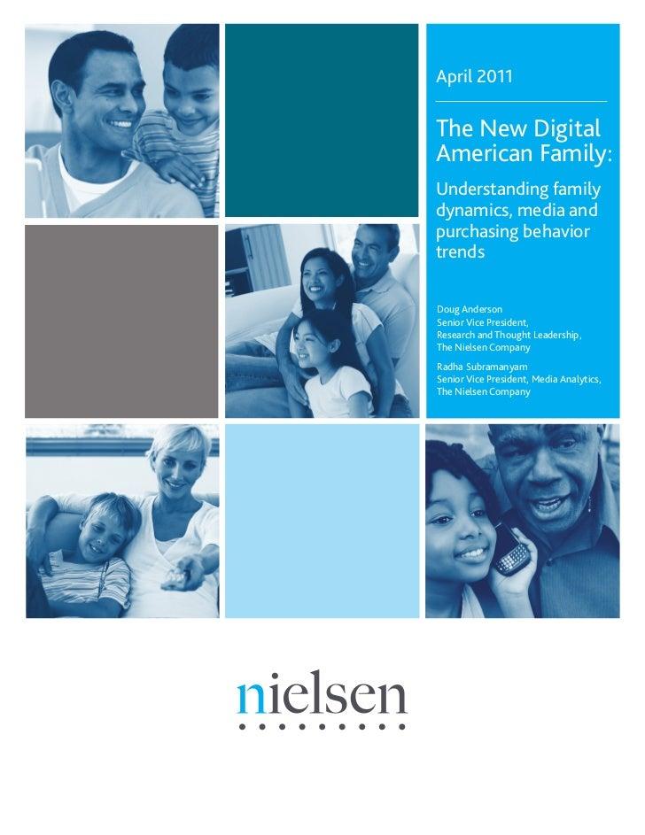 April 2011The New DigitalAmerican Family:Understanding familydynamics, media andpurchasing behaviortrendsDoug AndersonSeni...