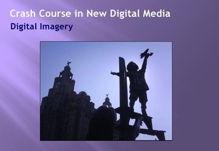 Digital Imagery Crash Course in New Digital Media