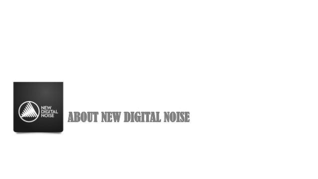 New Digital Noise - Credentials 2014 Slide 2