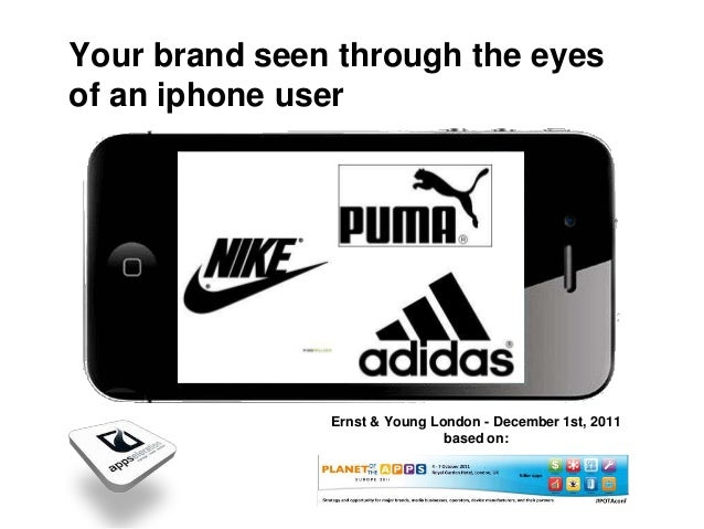 Your brand seen through the eyesof an iphone user               Ernst & Young London - December 1st, 2011                 ...
