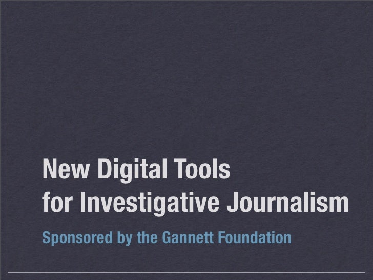 New Digital Tools for Investigative Journalism Sponsored by the Gannett Foundation