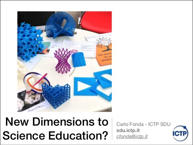 New Dimensions to Science Education? Carlo Fonda - ICTP SDU  sdu.ictp.it  cfonda@ictp.it