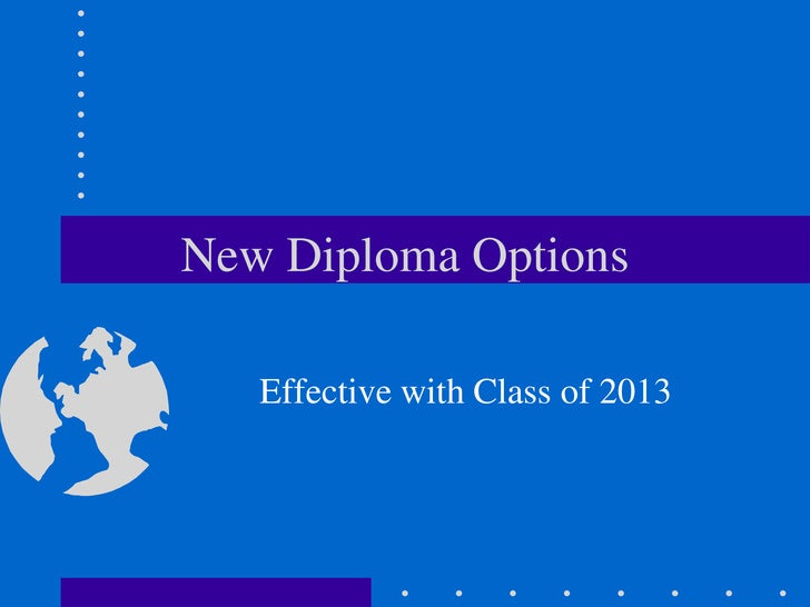 New Diploma Options<br />Effective with Class of 2013<br />