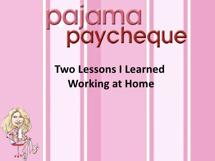 Two Lessons I Learned  Working at Home
