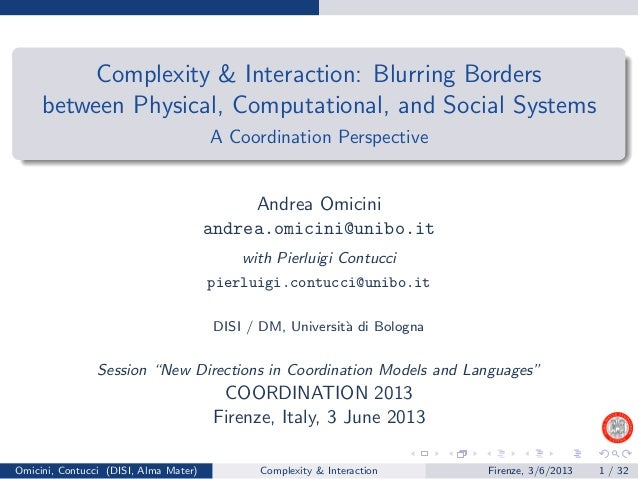 Complexity & Interaction: Blurring Bordersbetween Physical, Computational, and Social SystemsA Coordination PerspectiveAnd...