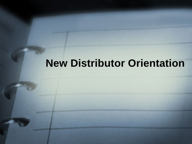 New Distributor Orientation
