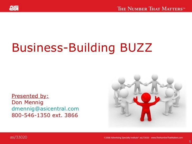 Business-Building BUZZ Presented by:   Don Mennig [email_address] 800-546-1350 ext. 3866