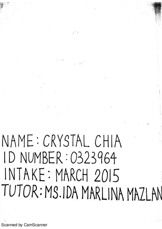 Scanned by CamScanner N MF : CRYSTAL c HIA ID NUÞ1B R: 0321 161· INTAKE: MARTH 2015 TUTOR: MS. JD hAKUNAMAZLHN