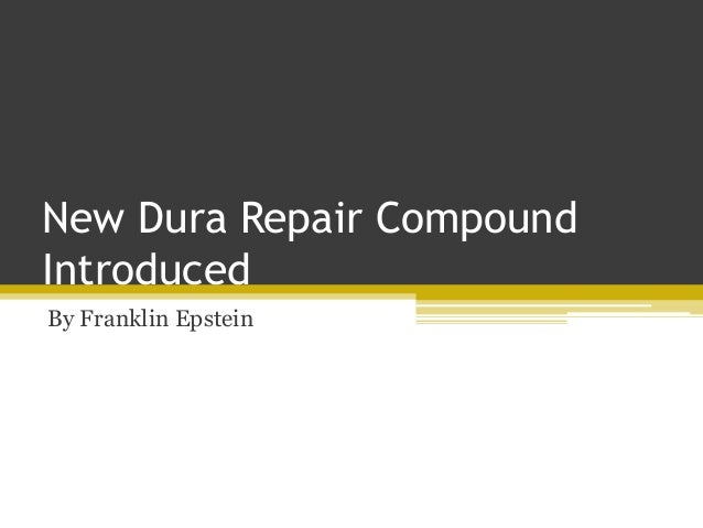 New Dura Repair Compound Introduced By Franklin Epstein
