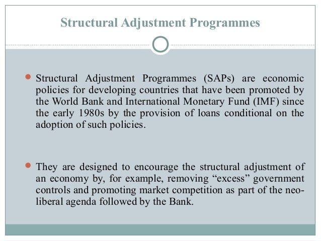 structual adjustment programs Structural adjustment programme (sap) which aimed to remove controls on   the structural adjustment programme has not been able to get zambia out of its.