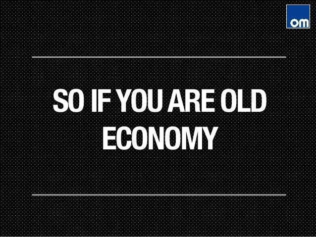 new economy vs old economy While trudeau tries to spur a new economy, he has to defend the old one from donald trump's threats to leave nafta and opponents of new resource projects.